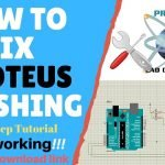 How to Fix Proteus Crashing and Install Proteus Latest Version